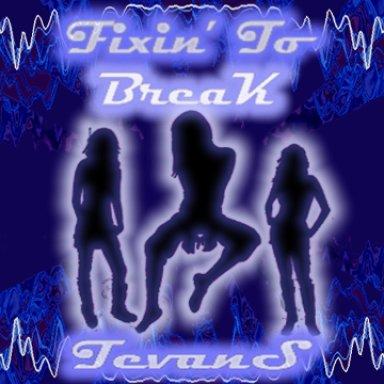 Fixin' To Break