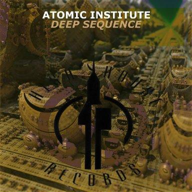 Atomic Institute - Deep Sequence (Original Mix)