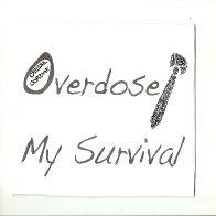 Overdose/My Survival