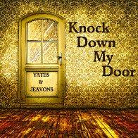 Knock Down My Door (Yates & Jeavons)