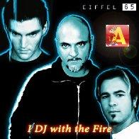 Eiffel 65 - I Dj With The Fire (DJ Alvin Remix)