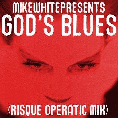 God's Blues (Risque Operatic Mix)