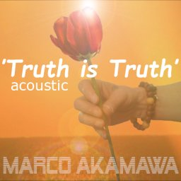 Truth is Truth (acoustic)