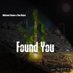Found You - Michael Stone & The Abyss