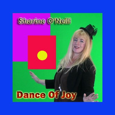 Sharine O'Neill - Dance Of Joy