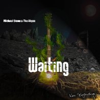 Waiting - Michael Stone &The Abyss