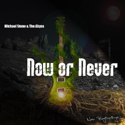 Now Or Never - Michael Stone & The Abyss