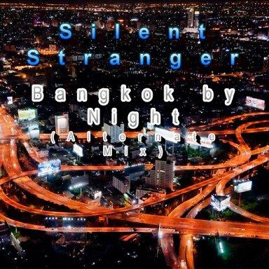 Bangkok by Night (Alternate Mix)