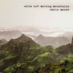 We're not moving mountains