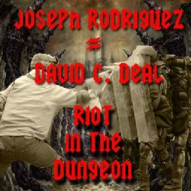 4Jrodz - Riot in the Dungeon (J.Rodriguez, DcDeal)