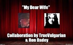 My Dear Wife ft. Ron Dadey