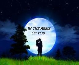 IN THE ARMS OF YOU