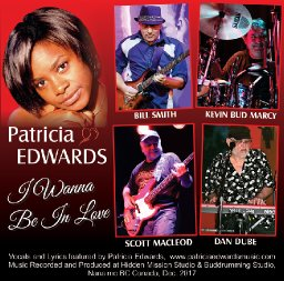 I Wanna Be In Love Ft. Patricia Edwards, Buddrumming, Scott MacLeod & Dan Dube