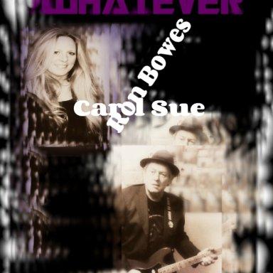 Whatever - Ron Bowes & carol Sue