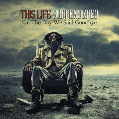 On The Day We Said Goodbye
