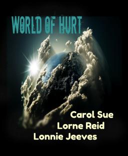 World of Hurt ~ Ft. Lorne Reid + Lonnie Jeeves