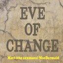 Eve Of Change