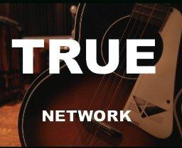 """True"" by Network"