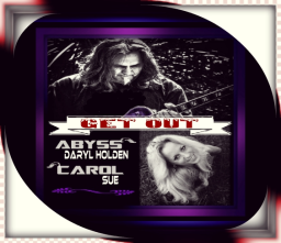GET OUT ~ft. Daryl Holden~ Abyss