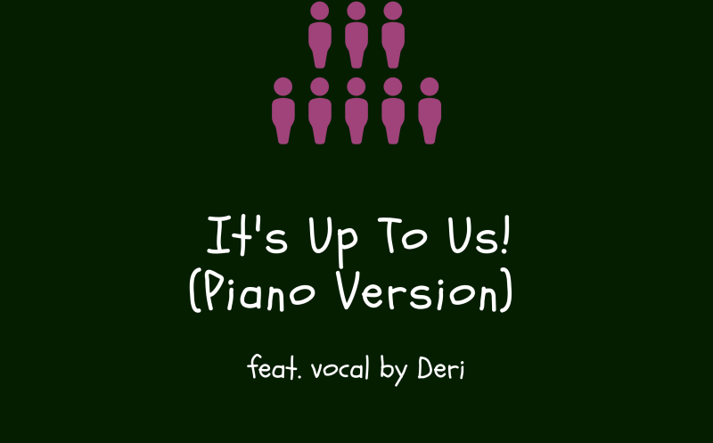It's Up To Us! (piano version) - feat. Deri