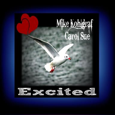 Excited~ ft. Mike Kohlgraf