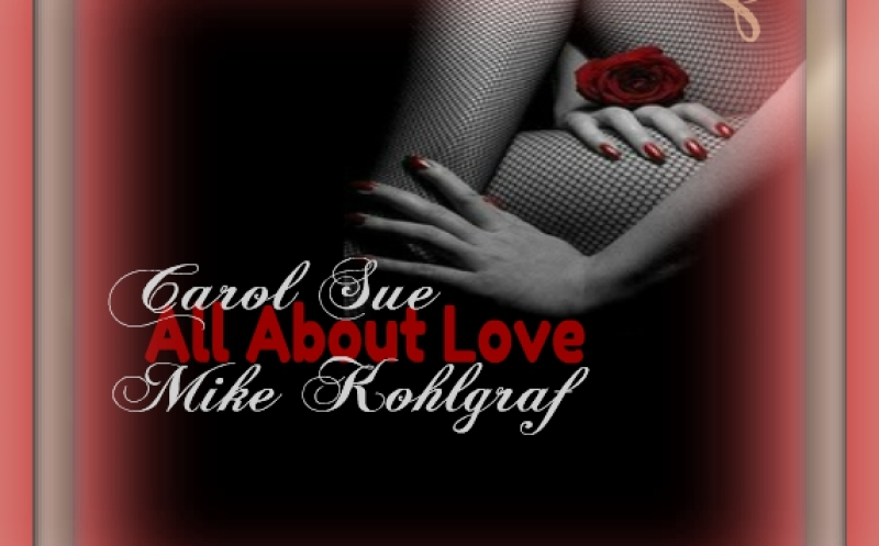 All About Love ~ft. Mike Kohlgraf