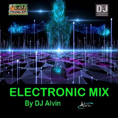 DJ Alvin - Electronic Mix