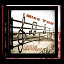 I Miss You ~ft. Mike Kohlgraf