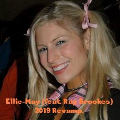 Ellie-May (feat. Ray Brookes) - 2019 Revamp