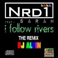 Nrd1 Ft. Sarah - I Follow Rivers (DJ Alvin Extended Mix)