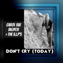Don't Cry (Today) Feat. Carol Sue
