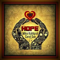 Hope ~ft. Mike Kohlgraf