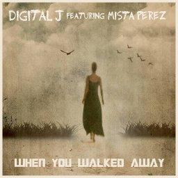 When You Walked Away Ft Mista Perez