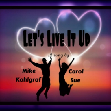 Let's Live It Up ~ft. Mike K.