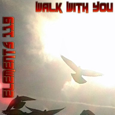 Walk With You By Elements 119 Featuring BAMIL