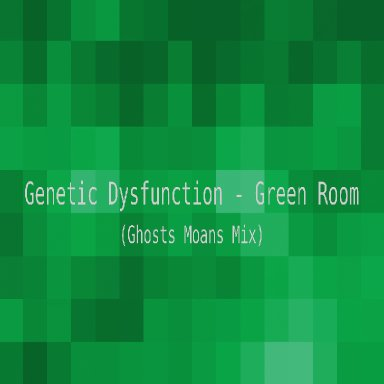 Green Room (Ghosts Moans Mix)