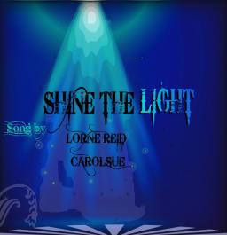 Shine the light - ft. Lorne Reid