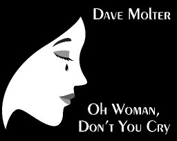 Oh Woman, Don't You Cry