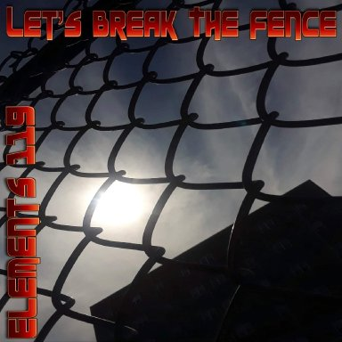Let's Break The Fence By Elements 119 Featuring BAMIL