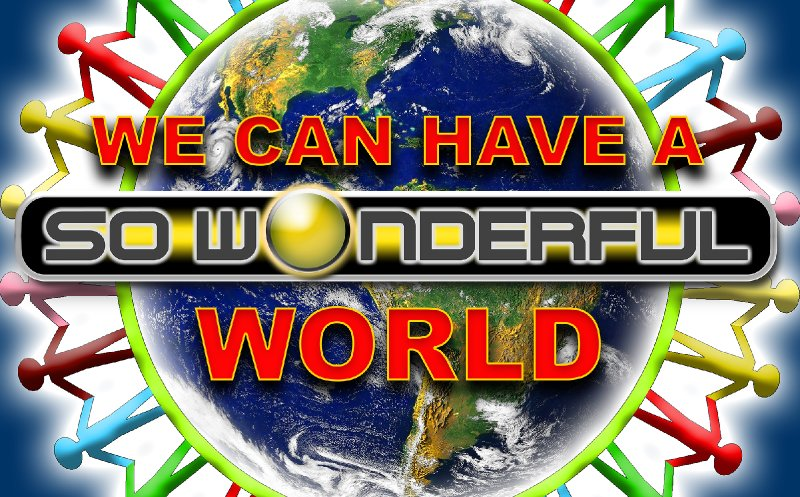 We Can Have a World