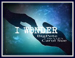 I Wonder ~ft. BigPete