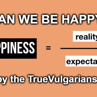 Can We Be Happy?