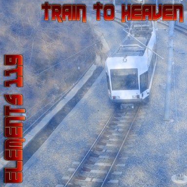 Train To Heaven By Elements 119 Featuring BAMIL