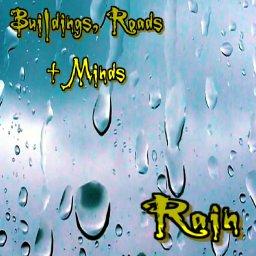 Rain By Buildings, Roads + Minds
