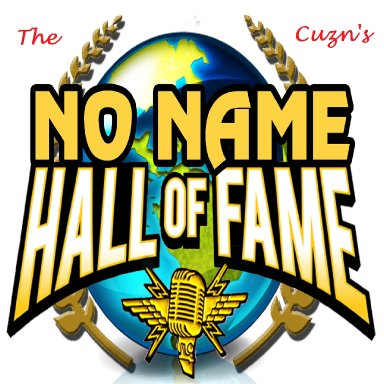 The Cuzin's remix- No Name Hall of Fame (feat. Cuz Ron and Cuz Lorne)
