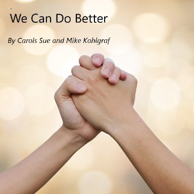 We Can Do Better ~featuring Mike Kohlgraf