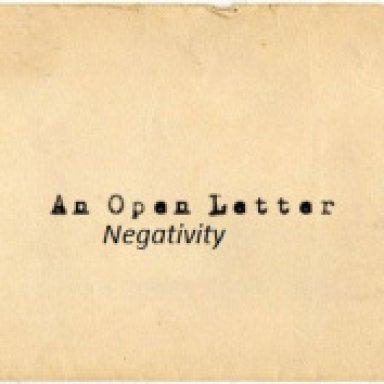 Letter To Negativity