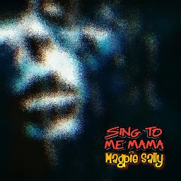 Sing to me mama