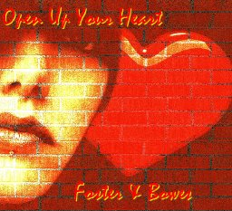 Open Up Your Heart (Foster & Bowes)