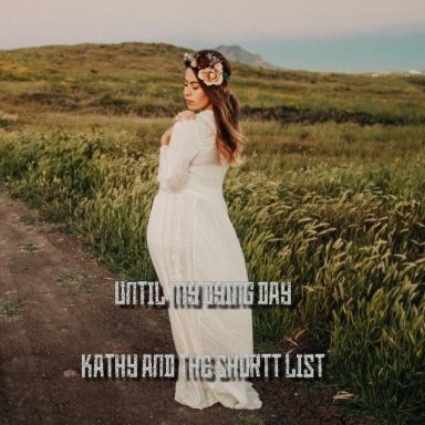 Until My Dying Day -  Kathy and the Shortt List